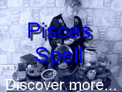 Pisces Spell Casting for The Astrology Zodiac Star Sign of Pisces
