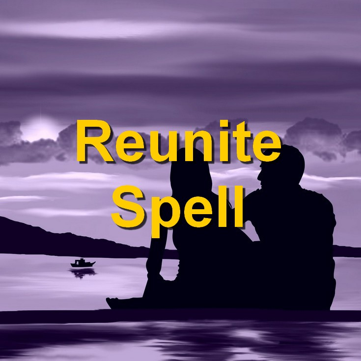 REUNITE SPELL CAST BY ENGLISH WHITE WITCH TO ALLOW YOU TO REUNITE ...